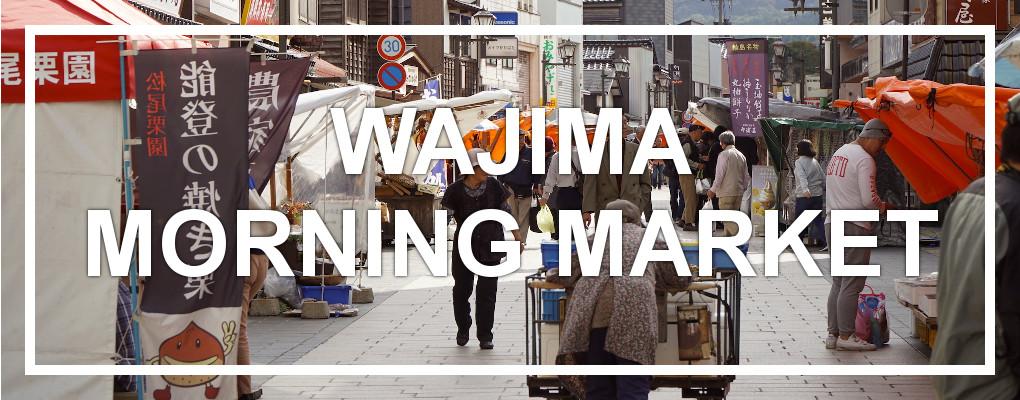 Wajima Morning Market, Noto Peninsula
