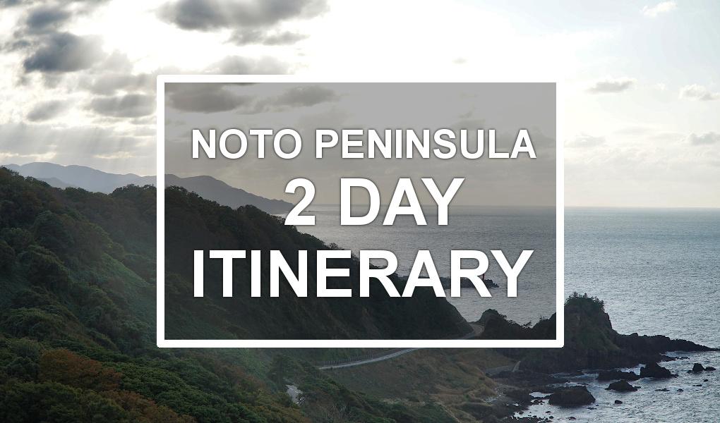 Noto Peninsula Itinerary 2 days