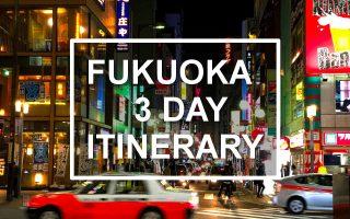 Fukuoka 3-day itinerary