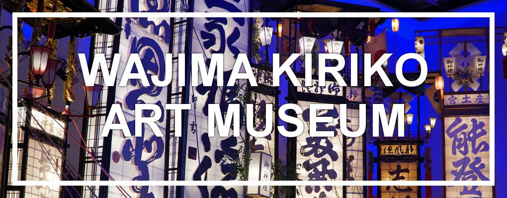 Wajima Kiriko Art Museum, Noto Peninsula