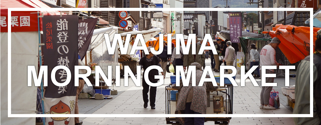 Wajima Morning Market, Noto Peninsula