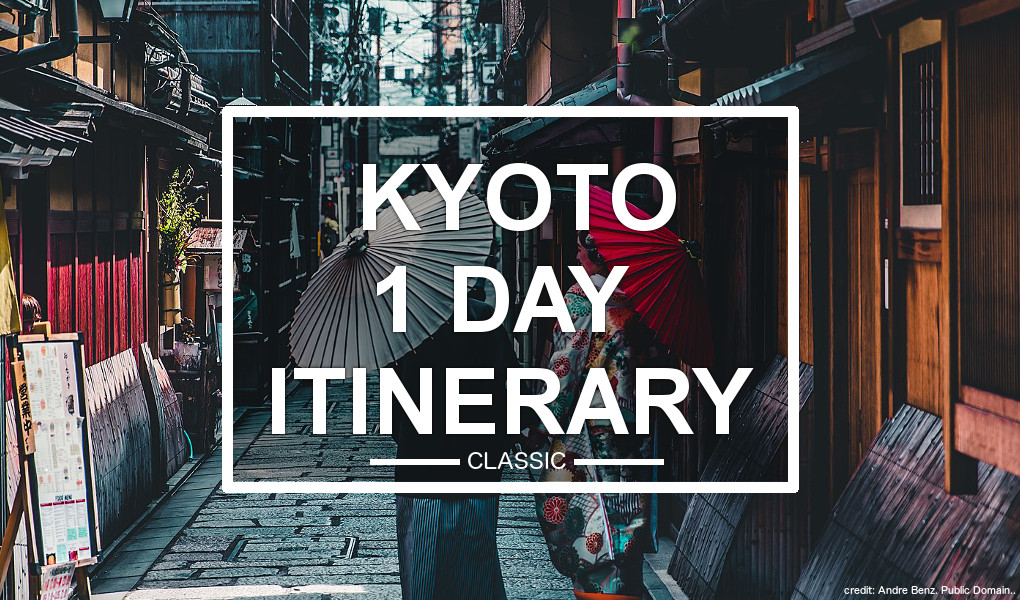 Kyoto 1 Day Itinerary (classic)