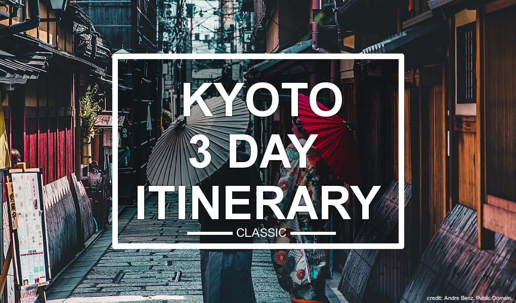 Kyoto 3 Day Itinerary (classic)