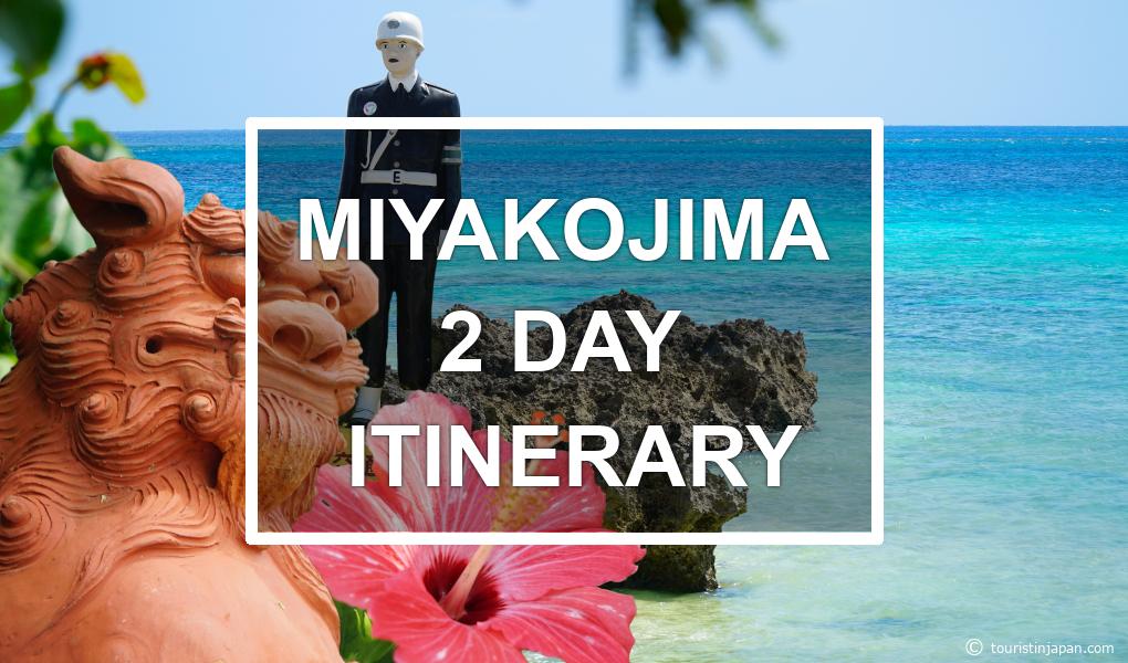Miyakojima 2-day itinerary. © touristinjapan.com