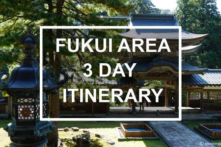 Fukui Area 3-day itinerary. © touristinjapan.com