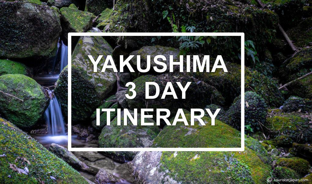 Yakushima 3-day itinerary. © touristinjapan.com